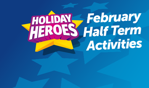 Febuary Half Term Activities 2018